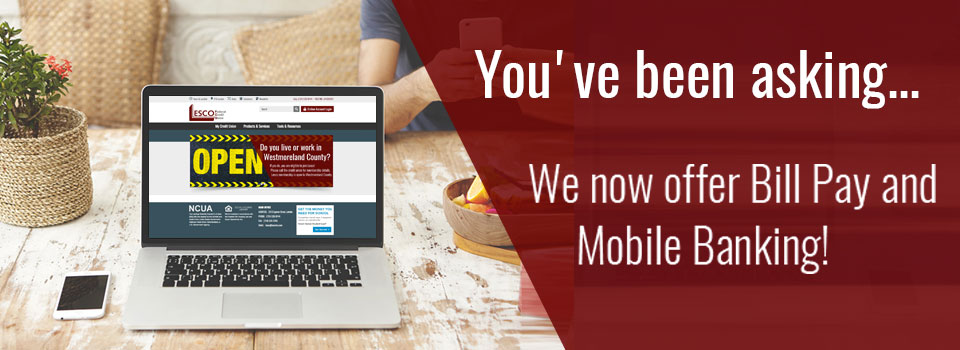 We now offer bill pay and mobile banking
